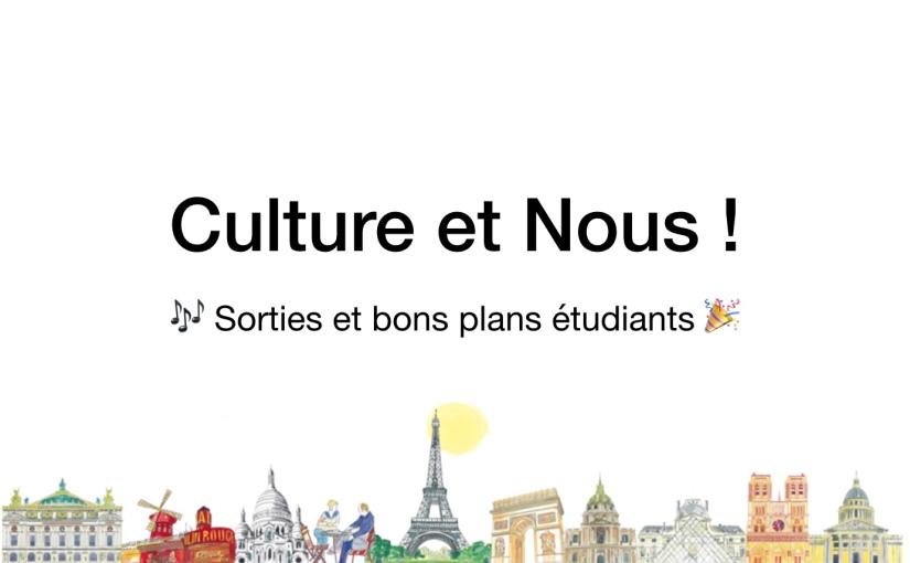 Culture & Nous ! Sorties culturelles  à Paris – Avril2018